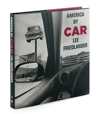 Lee Friedlander: America by Car - Friedlander, Lee (Photographer)