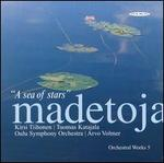 Leevi Madetoja: Complete Orchestral Works 5
