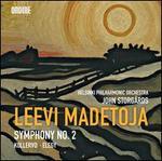 Leevi Madetoja: Symphony No. 2; Kullervo; Elegy