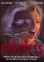 Left in Darkness - Steven R. Monroe