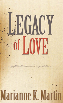 Legacy of Love - Martin, Marianne K