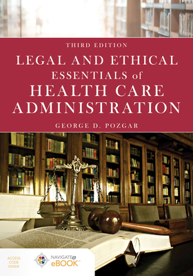 Legal And Ethical Essentials Of Health Care Administration - Pozgar, George D.