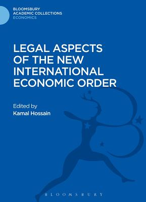 Legal Aspects of the New International Economic Order - Hossain, Kamal (Editor)