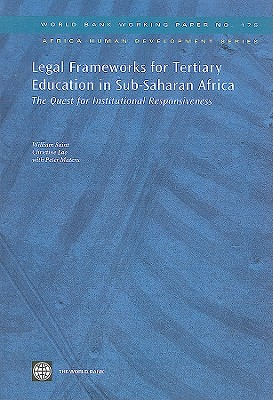 Legal Frameworks for Tertiary Education in Sub-Saharan Africa: The Quest for Institutional Responsiveness - Saint, William