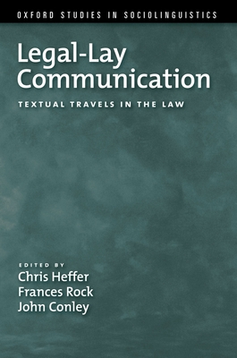 Legal-Lay Communication: Textual Travels in the Law - Heffer, Chris