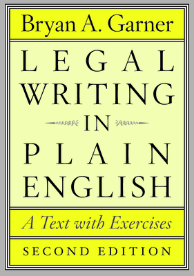 Legal Writing in Plain English: A Text with Exercises - Garner, Bryan a