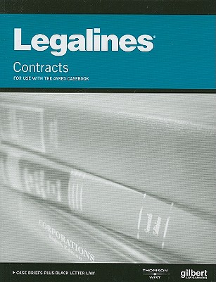 Legalines: Contracts: For Use with the Ayres Casebook - Aluise, Gloria A