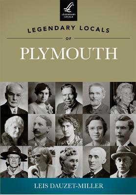 Legendary Locals of Plymouth - Dauzet-Miller, Leis