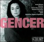 Legendary Perfomances of Gencer - Aldo Bertocci (vocals); Anna Maria Rota (vocals); Attilio d'Orazi (vocals); Bruno Grella (vocals); Eno Mocchiutti (vocals);...