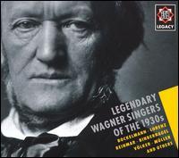 Legendary Wagner Singers of the 1930s - Anny Konetzni (soprano); Erich Zimmermann (tenor); Franz Völker (tenor); Hans Reinmar (baritone); Helge Rosvaenge (tenor);...