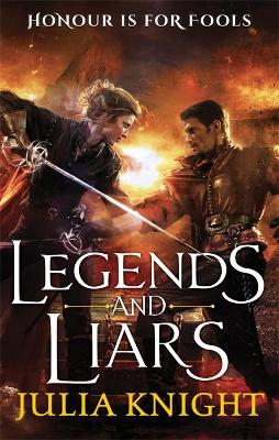 Legends and Liars: The Duellists: Book Two - Knight, Julia