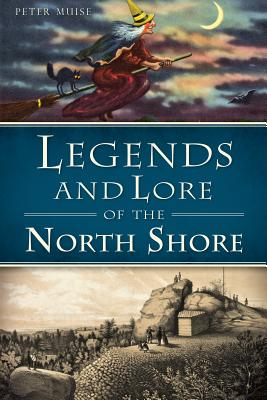 Legends and Lore of the North Shore - Muise, Peter