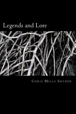 Legends and Lore - Mills Snyder, Chris
