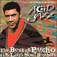 Legends of Acid Jazz: The Best of Pucho & His Latin Soul Brothers - Pucho & His Latin Soul Brothers