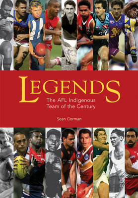 Legends: The AFL Indigenous Team of the Century - Gorman, Sean