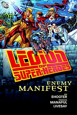Legion of Super-Heroes: Enemy Manifest - Shooter, Jim, and Livesay