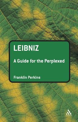 Leibniz: A Guide for the Perplexed - Perkins, Franklin
