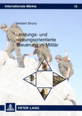 Leistungs- Und Wirkungsorientierte Steuerung Im Militaer - Strunz, Herbert