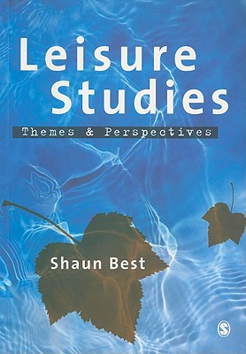 Leisure Studies: Themes and Perspectives - Best, Shaun