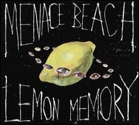 Lemon Memory - Menace Beach