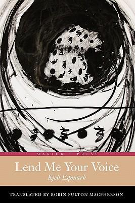 Lend Me Your Voice - Espmark, Kjell, and Fulton, Robin (Translated by)