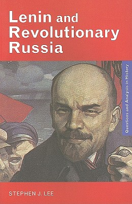 Lenin and Revolutionary Russia - Lee, Stephen J