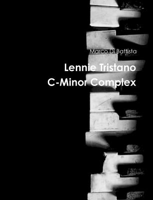 Lennie Tristano C-Minor Complex - Di Battista, Marco
