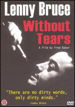 Lenny Bruce: Without Tears - Fred Baker