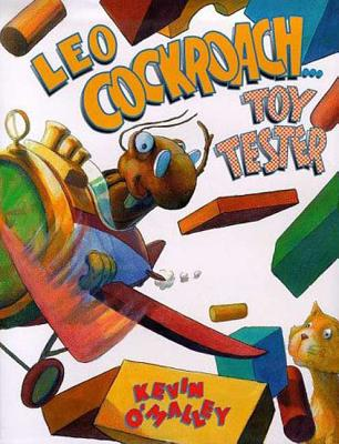 Leo Cockroach: Toy Tester - O'Malley, Kevin