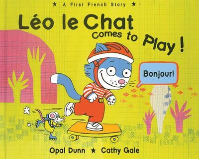 Leo Le Chat Comes to Play!: A First French Story - Dunn, Opal