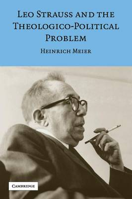Leo Strauss and the Theologico-Political Problem - Meier, Heinrich