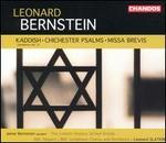 Leonard Bernstein: Kaddish; Chichester Psalms; Missa Brevis