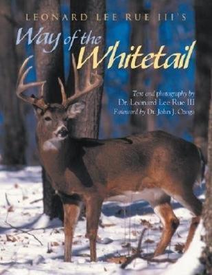 Leonard Lee Rue III's Way of the Whitetail - Rue, Leonard Lee, Dr., III