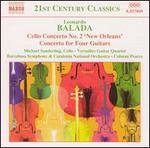"""Leonardo Balada: Cello Concerto No. 2 """"New Orleans""""; Concerto for Four Guitars"""