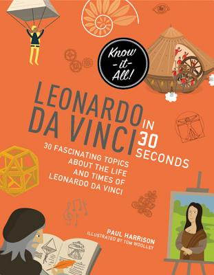 Leonardo Da Vinci in 30 Seconds - Harrison, Paul