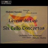 Leonardo Leo: Six Cello Concertos - Hidemi Suzuki (baroque cello); Makoto Akatsu (violin)