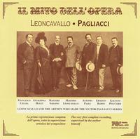 Leoncavallo: Pagliacci - Antonio Paoli (tenor); Ernesto Badini (baritone); Francesco Cigada (baritone); Gaetano Pini-Corsi (tenor);...