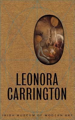 Leonora Carrington - Ades, Dawn, and Ingarao, Giulia, and Kissane, Sean