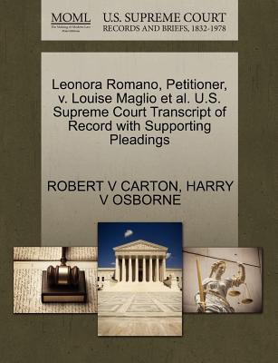 Leonora Romano, Petitioner, V. Louise Maglio et al. U.S. Supreme Court Transcript of Record with Supporting Pleadings - Carton, Robert V, and Osborne, Harry V