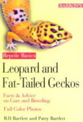 Leopard and Fat-Tailed Geckos - Bartlett, Richard D