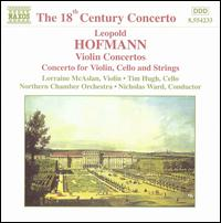 Leopold Hoffmann: Violin Concertos; Concerto for Violin, Cello and Strings - Lorraine McAslan (violin); Timothy Hugh (cello); Northern Chamber Orchestra; Nicholas Ward (conductor)