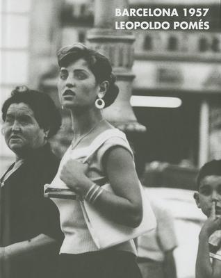 Leopoldo Pomes: Barcelona 1957 - Pomes, Leopoldo (Photographer)