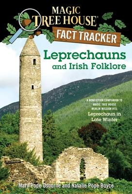Leprechauns and Irish Folklore: A Nonfiction Companion to Leprechaun in Late Winter - Osborne, Mary Pope, and Boyce, Natalie Pope