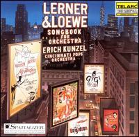 Lerner & Loewe: Songbook for Orchestra - Cincinnati Pops Orchestra / Erich Kunzel