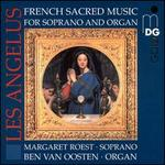 Les Angélus: French Sacred Music for Soprano and Organ