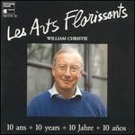 Les Arts Florissants: 10 Years