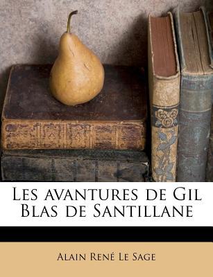Les Avantures de Gil Blas de Santillane - Le Sage, Alain Rene