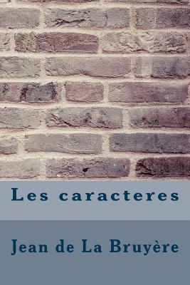 Les Caracteres - La Bruyere, Jean De