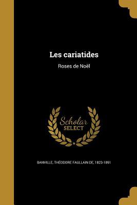 Les Cariatides - Banville, Theodore Faullain De 1823-18 (Creator)