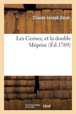 Les Cerises, Et La Double Meprise - Dorat-C-J